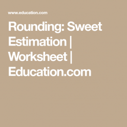 Rounding: Sweet Estimation
