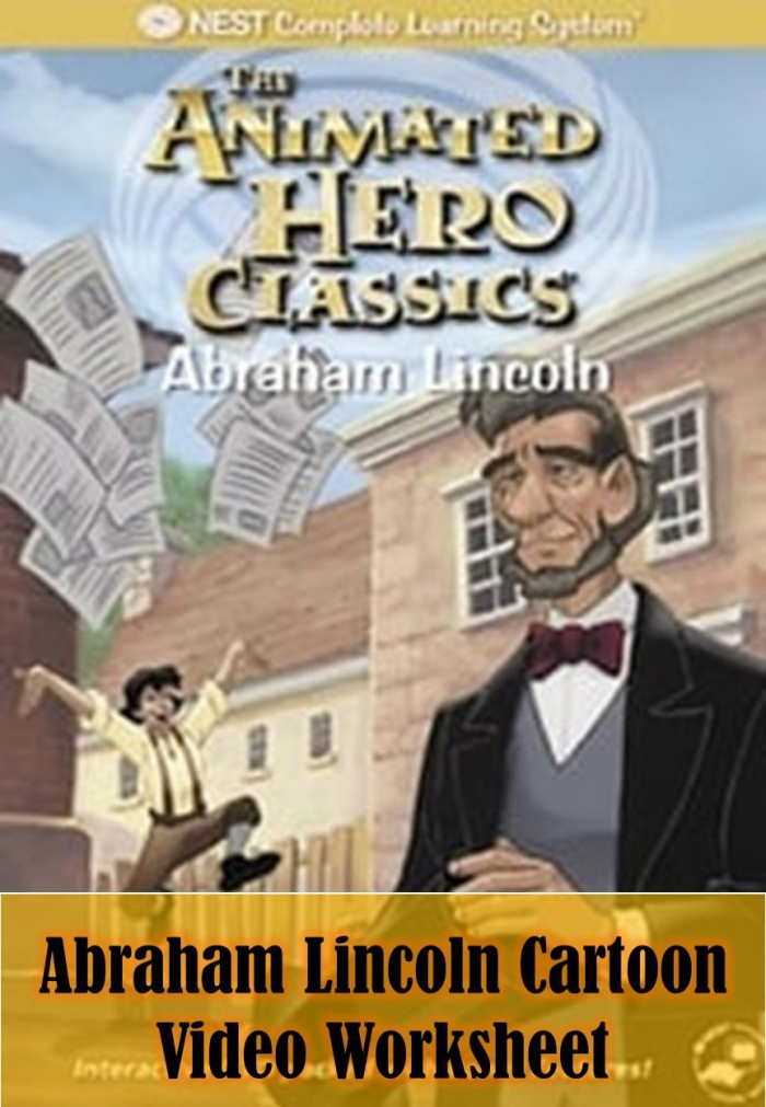 Abraham Lincoln Animated Hero Classics Cartoon Video  Worksheet