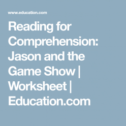 Reading For Comprehension: Jason And The Game Show