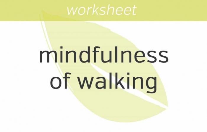 Mindfulness Of Walking Worksheet