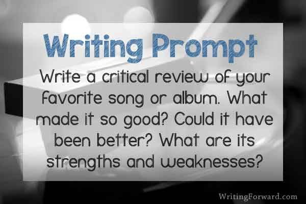 Writing Prompt Write A Critical Review Of Your Favorite Song Or