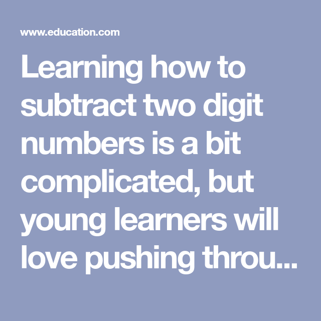 Learning How To Subtract Two Digit Numbers Is A Bit Complicated