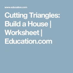 Cutting Triangles: Build A House